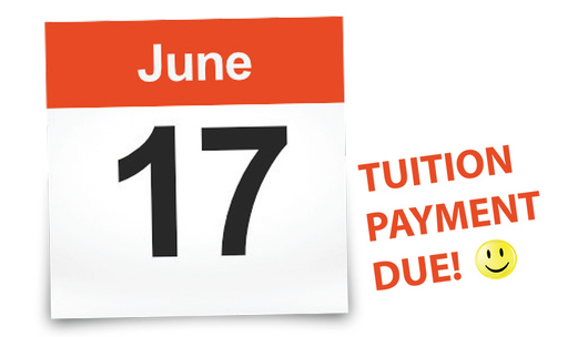 Tuition Due Monday, June 17
