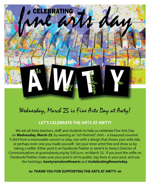 Tomorrow (Wednesday, March 25) is Fine Arts Day at Awty!