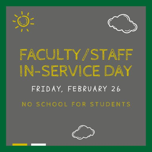 Faculty/Staff In-service Day is Friday, February 26