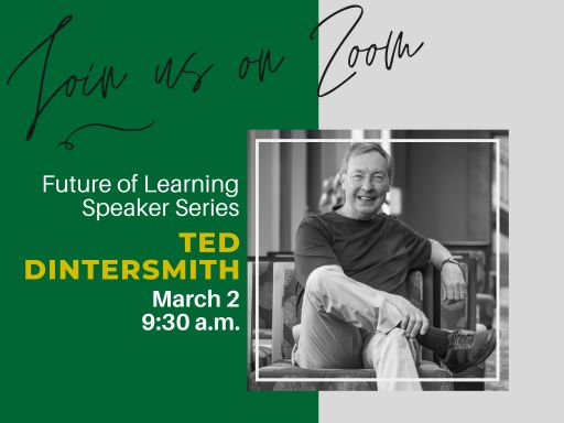 Future of Learning Speaker Series - Ted Dintersmith