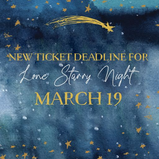 New Ticket Deadline for the Awty Gala 2021, Lone Starry Night